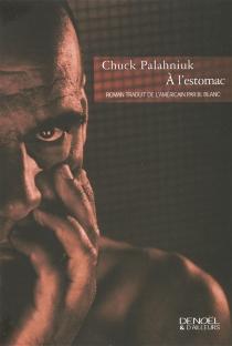 A l'estomac - ChuckPalahniuk
