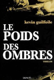Le poids des ombres - KevinGuilfoile