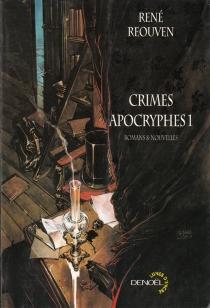 Crimes apocryphes | Volume 1, Romans et nouvelles - RenéRéouven