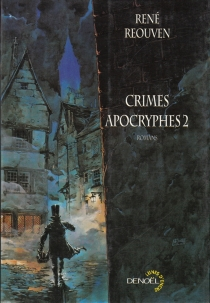Crimes apocryphes | Volume 2, Romans - René Réouven