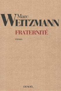 Fraternité - MarcWeitzmann