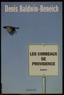 Les corbeaux de Providence - DenisBaldwin-Beneich