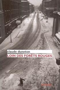 Loin des forêts rouges : récit - ClaudeDuneton