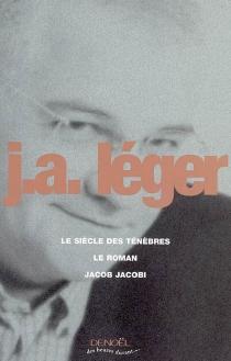 Le siècle des ténèbres| Le roman| Jacob, Jacobi - Jack-AlainLéger