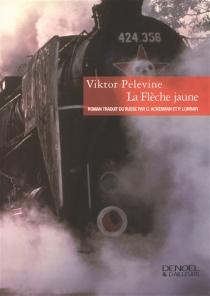 La flèche jaune - ViktorPelevine