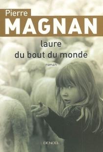 Laure du bout du monde - PierreMagnan