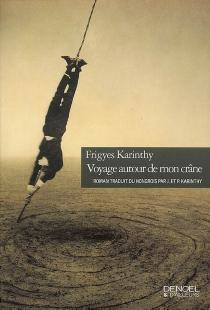 Voyage autour de mon crâne - FrigyesKarinthy