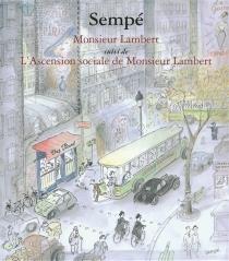 Monsieur Lambert| Suivi de L'ascension sociale de Monsieur Lambert - Jean-JacquesSempé