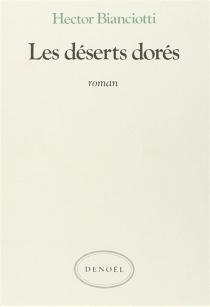 Les déserts dorés - HectorBianciotti