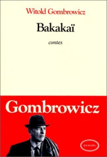 Bakakaï : contes - Witold Gombrowicz