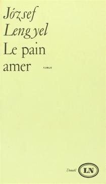 Le Pain amer - JózsefLengyel
