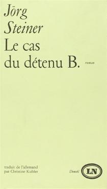 Le Cas du détenu B. - JörgSteiner