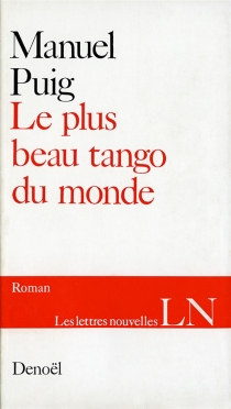 Le plus beau tango du monde - ManuelPuig