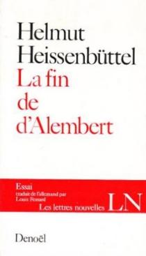 La fin de d'Alembert - HelmutHeissenbüttel