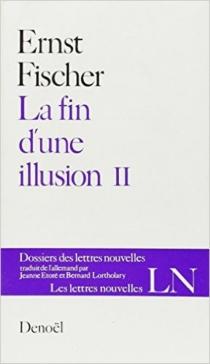 La fin d'une illusion - ErnstFischer