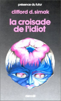 La Croisade de l'idiot - Clifford DonaldSimak