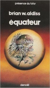 Equateur - Brian WilsonAldiss