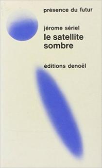 Le Satellite sombre - JérômeSériel