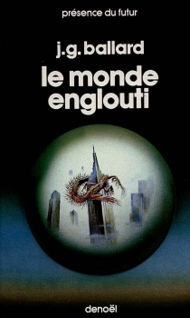 Le monde englouti - James Graham Ballard
