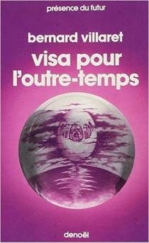 Visa pour l'outre temps - BernardVillaret