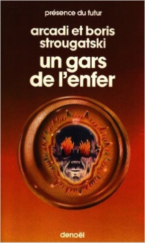 Un Gars de l'enfer - Boris Natanovitch Strougatski