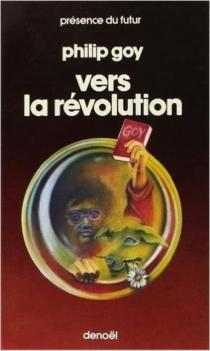 Vers la révolution : et autres nouvelles - PhilipGoy