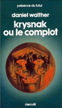 Krysnak ou Le complot - DanielWalther