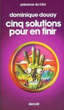 Cinq solutions pour en finir - DominiqueDouay