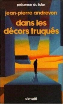 Dans les décors truqués - Jean-PierreAndrevon