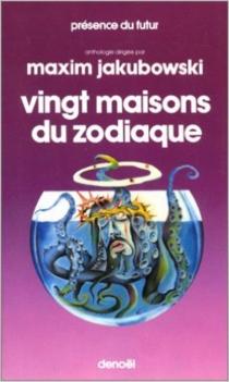 Vingt maisons du zodiaque : anthologie internationale -