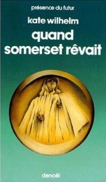 Quand Somerset rêvait - KateWilhelm
