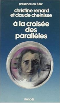 A la croisée des parallèles - Claude FrançoisCheinisse