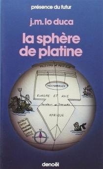 La Sphère de platine - Giuseppe MariaLo Duca