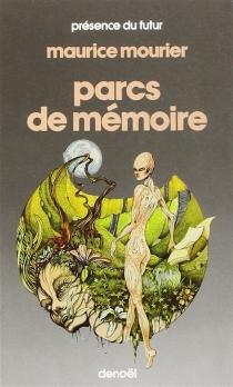 Parcs de mémoire - MauriceMourier