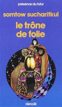Le trône de folie - S. P.Somtow