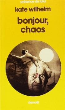 Bonjour, chaos - KateWilhelm