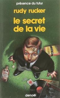 Le Secret de la vie - RudyRucker