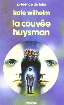 La Couvée Huysman - KateWilhelm