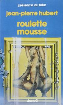 Roulette mousse - Jean-PierreHubert