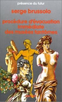 Procédure d'évacuation immédiate des musées fantômes - SergeBrussolo