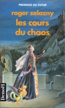 Les Cours du chaos - RogerZelazny