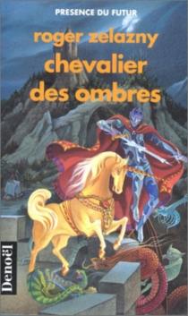 Chevalier des ombres - RogerZelazny