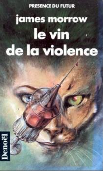 Le Vin de la violence - JamesMorrow