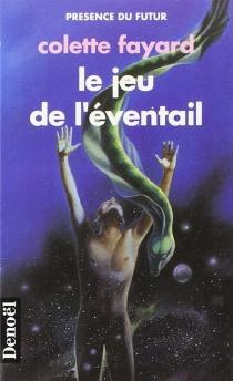 Le Jeu de l'éventail - ColetteFayard