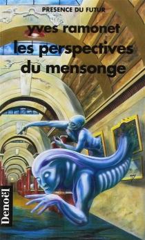 Les Perspectives du mensonge - YvesRamonet