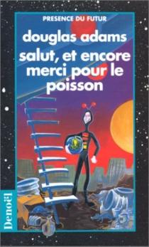 Douglas Adams| Le guide du routard galactique| traduit de l'anglais par Jean Bonnefoy - DouglasAdams