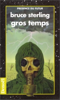 Gros temps - Bruce Sterling