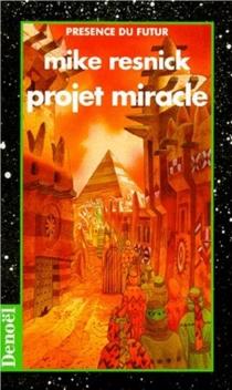 Projet miracle : une tragédie de la transcendance - MikeResnick