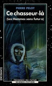 Les hommes sans futur - PierrePelot