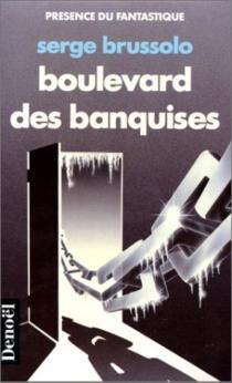 Boulevard des banquises - SergeBrussolo